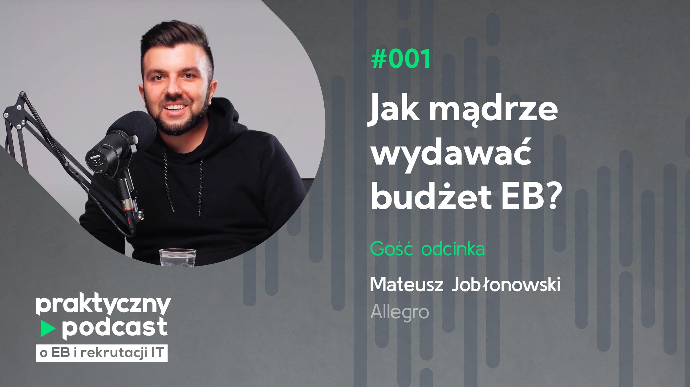 #001 Jak mądrze wydawać budżet EB? Mateusz Jabłonowski, Allegro
