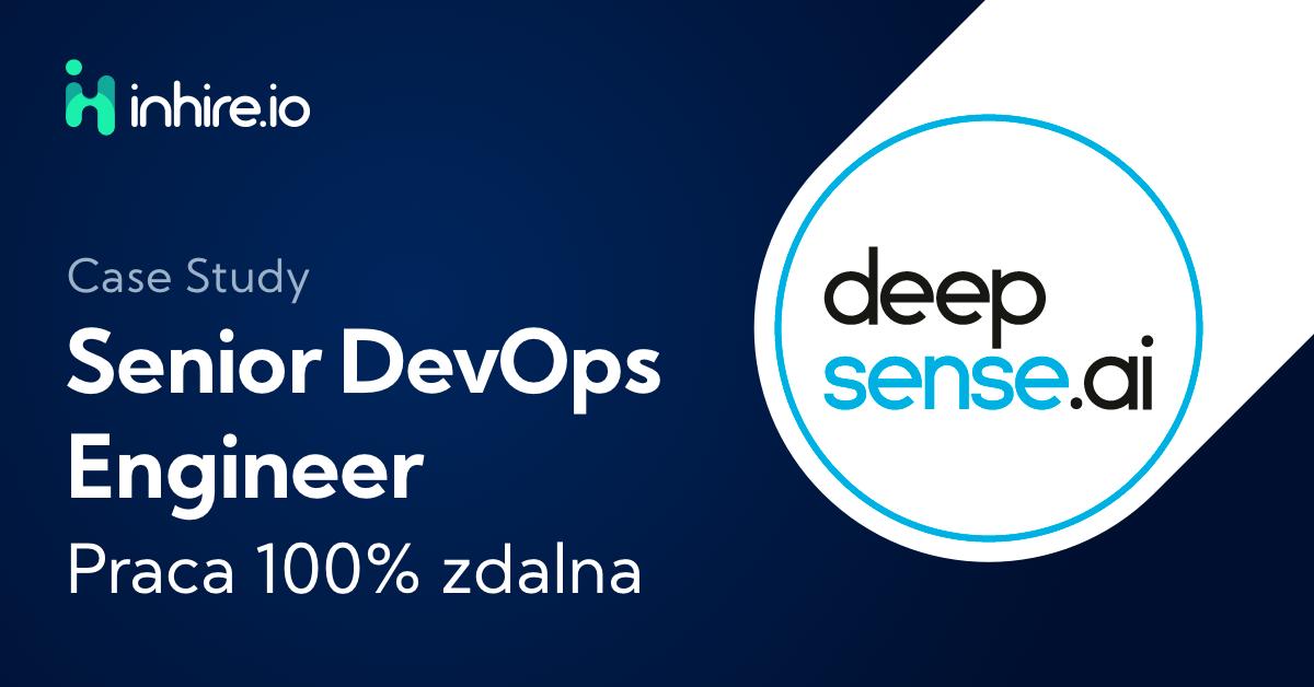 Case study: deepsense.ai rekrutacja Senior DevOps Engineera
