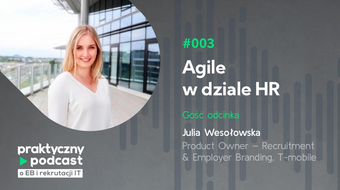 #003 Agile w dziale HR, Julia Wesołowska, T-mobile