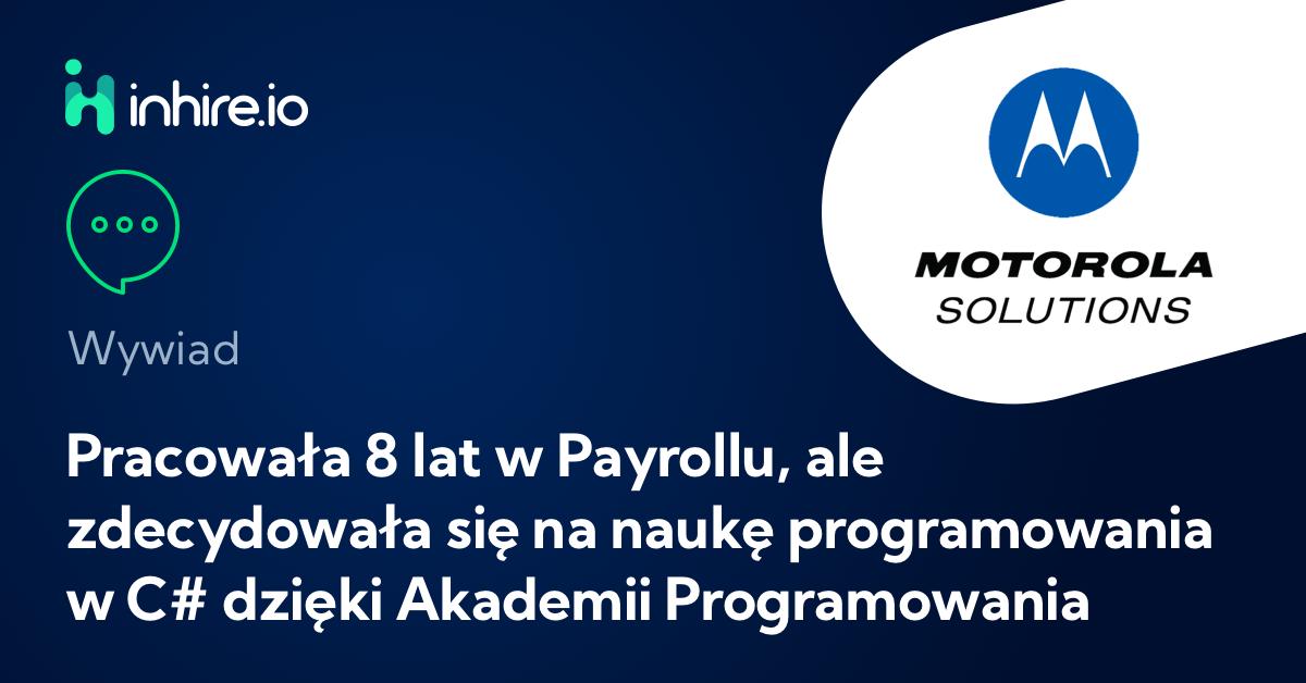 Pracowała 8 lat w Payrollu, ale zdecydowała się na naukę programowania w C# dzięki Akademii Programowania